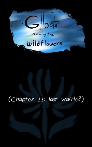 Ghosts Among the Wild Flowers: chapter 12