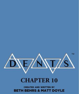 Dents: chapter 10